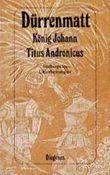 König Johann. Titus Andronicus