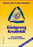 Königsweg Kreativität