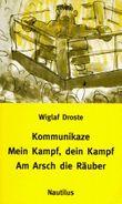 Kommunikaze /Mein Kampf Dein Kampf /Am Arsch die Räuber