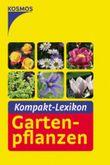 Kompakt-Lexikon Gartenpflanzen