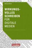 Kompetenz in Medien- und Werbeberufen / Wirkungsvoll schreiben für digitale Medien