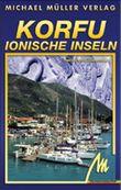 Korfu und Ionische Inseln. Handbuch zur westgriechischen Inselwelt