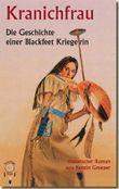 Kranichfrau - Geschichte einer Blackfeet-Kriegerin