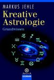 Kreative Astrologie, Grundwissen