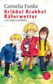 Kribbel Krabbel Käferwetter und andere Geschichten