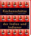 Küchenschätze der Indios und Indianer