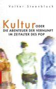 Kultur oder Die Abenteuer der Vernunft im Zeitalter des Pop
