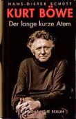 Kurt Böwe, Der lange kurze Atem