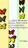 Kurze Notizen zu tropischen Schmetterlingen