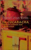La Cucaracha oder Die Stunde der Kakerlaken