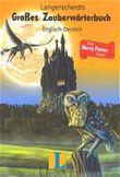 Langenscheidts Großes Zauberwörterbuch Englisch- Deutsch. Für Harry Potter- Fans.