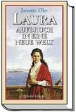 Laura. Aufbruch in eine neue Welt