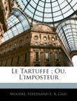 LE TARTUFFE ; OU, L'IMPOSTEUR