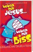 Leben mit Jesus - Leben mit Biss