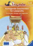 Aufregende Geschichen für Leseprofis. Pyramiden, Könige und Legionäre