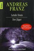 Letale Dosis / Der Jäger