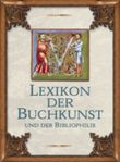 Lexikon der Buchkunst und der Bibliophilie