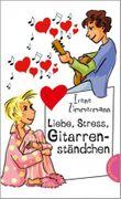 Liebe, Stress, Gitarrenständchen