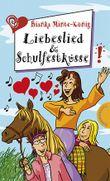 Liebeslied & Schulfestküsse