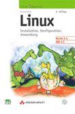 Linux. Installation, Konfiguration, Anwendung
