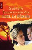 Lotti, La Blanche