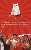 Love, Revolution und wie Kater Haohao nach Hollywood kam