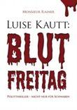 Luise Kautt: Blutfreitag