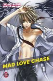 Mad Love Chase, Band 1