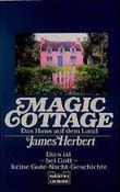 Magic Cottage, Das Haus auf dem Lande