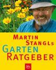 Martin Stangls Garten Ratgeber
