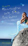 Meerjungfrau sucht Prinz fürs Leben