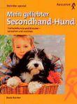 Mein geliebter Secondhand-Hund
