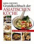 Mein grosses Grundkochbuch der asiatischen Küche