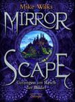 Mirrorscape 1 - Gefangen im Reich der Bilder