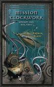 Mission Clockwork - Angriff aus der Tiefe
