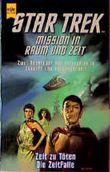 Mission in Raum und Zeit. Star Trek. Zeit zu töten / Die Zeitfalle.