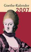 Mit Goethe durch das Jahr.Goethekalender 2007. (Kartoniert). Goethe und Anna Amalia (Kalender)