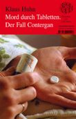 Mord durch Tabletten. Der Fall Contergan