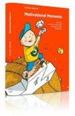 Motivational Moments - Das Buch, das dich auf das Leben mit anderen Augen blicken lässt