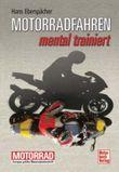 Motorradfahren - mental trainiert