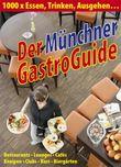 Münchner GastroGuide: 1000 x Essen, Trinken, Ausgehen ...