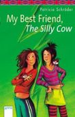 My Best Friend, the Silly Cow!. Beste Freundin, blöde Kuh!, englische Ausgabe