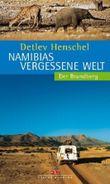Namibias vergessene Welt