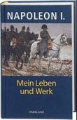Napoleon - Mein Leben und Werk