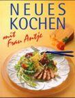 Neues Kochen mit Frau Antje