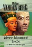 Nofretete, Echnaton und ihre Zeit