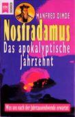 Nostradamus. Das apokalyptische Jahrzehnt. Was uns nach der Jahrtausendwende erwartet.