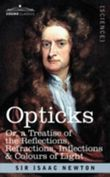 Opticks: or a Treatise of the Reflections, Refractions, Inflections & Colours of Light