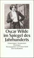 Oscar Wilde im Spiegel des Jahrhunderts