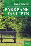 Parkbank ins Leben